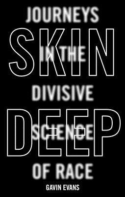 Skin Deep: Journeys in the Divisive Science of Race Cover Image