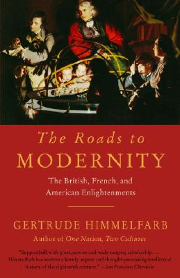 The Roads to Modernity: The British, French, and American Enlightenments Cover Image