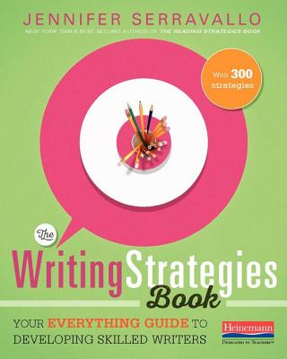 The Writing Strategies Book: Your Everything Guide to Developing Skilled Writers Cover Image