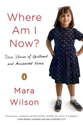 Where Am I Now?: True Stories of Girlhood and Accidental Fame Cover Image