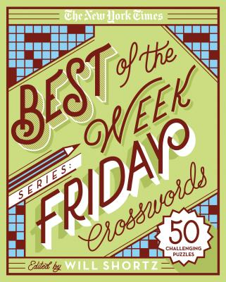 The New York Times Best of the Week Series: Friday Crosswords: 50 Challenging Puzzles Cover Image
