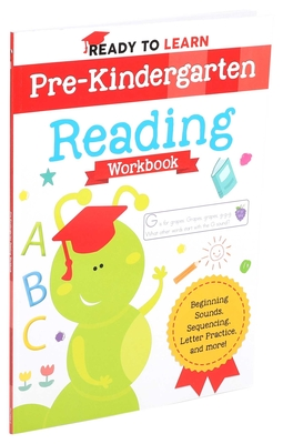 Ready to Learn: Pre-Kindergarten Reading Workbook: Beginning Sounds, Sequencing, Letter Practice, and More! Cover Image