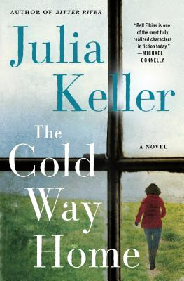 The Cold Way Home: A Novel (Bell Elkins Novels #8) Cover Image