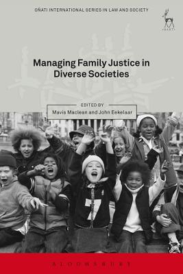 Managing Family Justice in Diverse Societies (Onati International Series in Law and Society) Cover Image