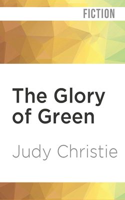The Glory of Green (Gone to Green #3) Cover Image