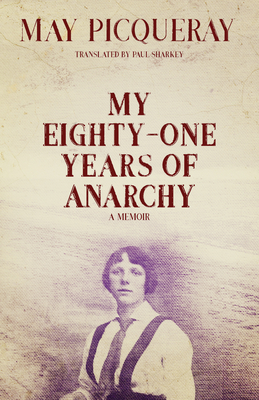My Eighty-One Years of Anarchy: A Memoir Cover Image