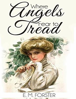 Where Angels Fear to Tread (Annotated) Cover Image