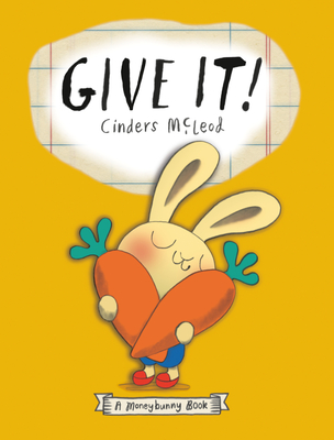 Give It! (A Moneybunny Book) Cover Image