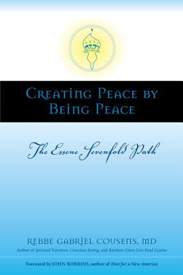 Creating Peace by Being Peace Cover