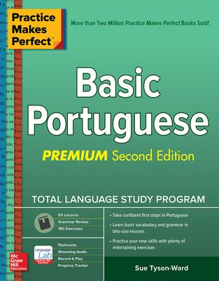 Practice Makes Perfect: Basic Portuguese, Premium Second Edition Cover Image