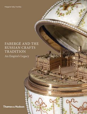 Fabergé and the Russian Crafts Tradition: An Empire's Legacy Cover Image