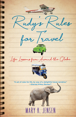 Rudy's Rules for Travel: Life Lessons from Around the Globe Cover Image