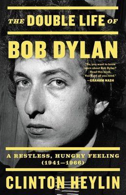 The Double Life of Bob Dylan: A Restless, Hungry Feeling, 1941-1966 cover