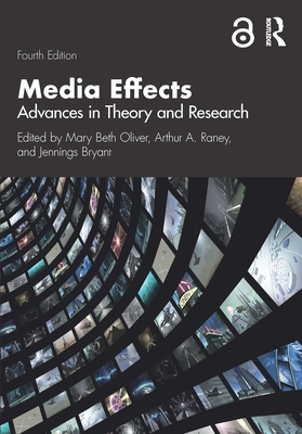 Media Effects: Advances in Theory and Research (Routledge Communication) Cover Image