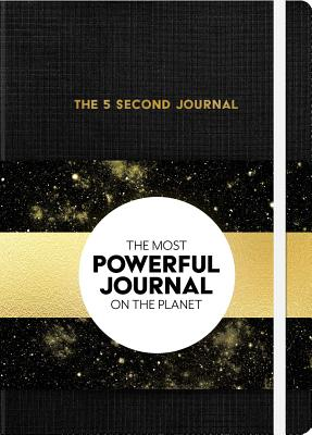 The 5 Second Journal: The Best Daily Journal and Fastest Way to Slow Down, Power Up, and Get Sh*t Done Cover Image