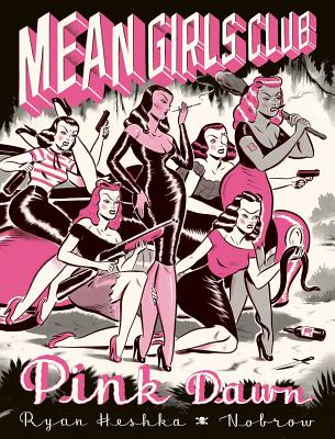 Mean Girls Club: Pink Dawn [Graphic Novel] Cover Image