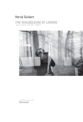 The Mausoleum of Lovers: Journals 1976a 1991 Cover Image