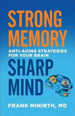 Strong Memory, Sharp Mind: Anti-Aging Strategies for Your Brain Cover Image