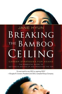 Breaking the Bamboo Ceiling: Career Strategies for Asians Cover Image