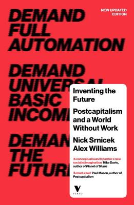 Inventing the Future (revised and updated edition): Postcapitalism and a World Without Work Cover Image