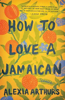 How to Love a Jamaican: Stories Cover Image