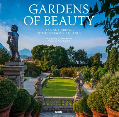 Gardens of Beauty: Italian Gardens of the Borromeo Islands Cover Image