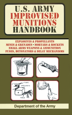 U.S. Army Improvised Munitions Handbook (US Army Survival) Cover Image