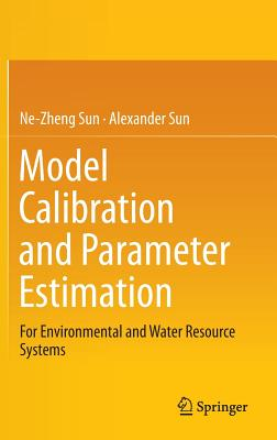 Model Calibration and Parameter Estimation: For Environmental and Water Resource Systems Cover Image