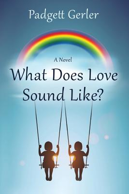 Cover for What Does Love Sound Like?