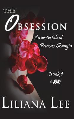 The Obsession: An Erotic Tale of Princess Shanyin Cover Image