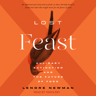 Lost Feast: Culinary Extinction and the Future of Food Cover Image