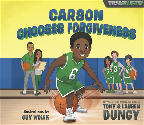 Carson Chooses Forgiveness: A Team Dungy Story about Basketball Cover Image