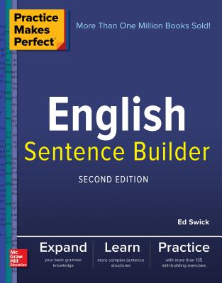Practice Makes Perfect English Sentence Builder, Second Edition Cover Image