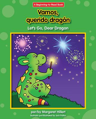 Vamos, Querido Dragon/Let's Go, Dear Dragon (Dear Dragon Spanish/English (Beginning-To-Read)) Cover Image
