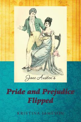 Jane Austen's Pride and Prejudice Flipped Cover Image