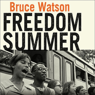 Freedom Summer: The Savage Season That Made Mississippi Burn and Made America a Democracy Cover Image