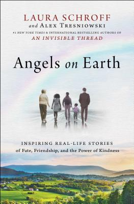 Angels on Earth: Inspiring Real-Life Stories of Fate, Friendship