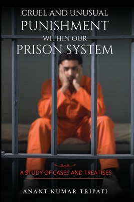 Cruel and Unusual Punishment within Our Prison System Cover Image