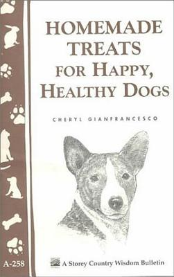 Homemade Treats for Happy, Healthy Dogs Cover Image