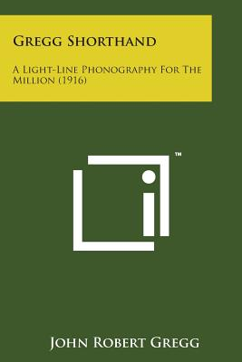 Gregg Shorthand: A Light-Line Phonography for the Million (1916) Cover Image