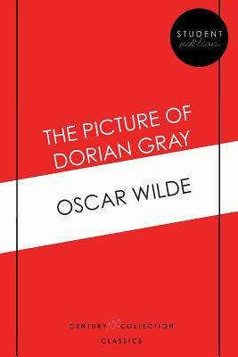 The Picture of Dorian Gray: Student Edition: Century 100 Collections Classics Student Edition with Chapter End Notes Area Cover Image