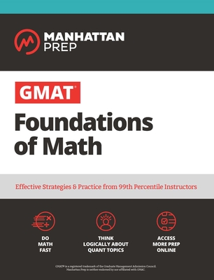 GMAT Foundations of Math: 900+ Practice Problems in Book and Online (Manhattan Prep GMAT Strategy Guides) Cover Image