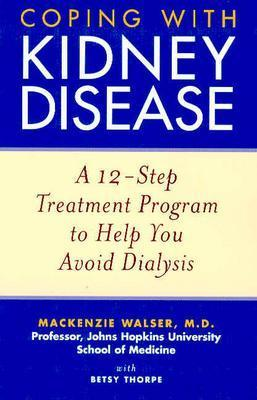 Coping with Kidney Disease: A 12-Step Treatment Program to Help You Avoid Dialysis Cover Image