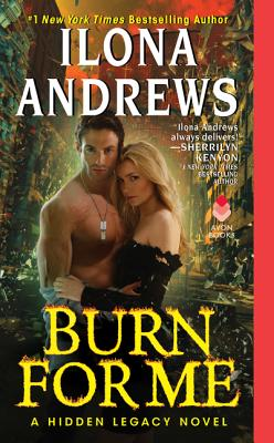 Burn for Me: A Hidden Legacy Novel Cover Image