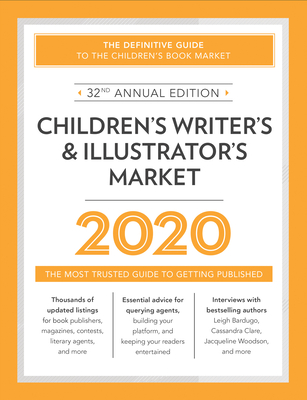 Children's Writer's & Illustrator's Market 2020: The Most Trusted Guide to Getting Published Cover Image