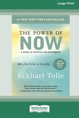 The Power of Now: A Guide to Spiritual Enlightenment (16pt Large Print Edition) Cover Image
