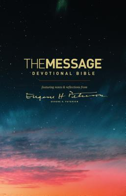 The Message Devotional Bible: Featuring Notes & Reflections from Eugene H. Peterson Cover Image