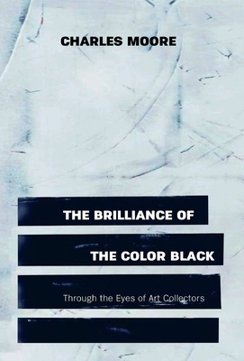 The Brilliance of the Color Black Through the Eyes of Art Collectors Cover Image