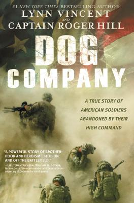 Dog Company: A True Story of American Soldiers Abandoned by Their High Command Cover Image