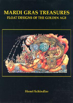 Mardi Gras Treasures-Float: Float Designs of the Golden Age Cover Image